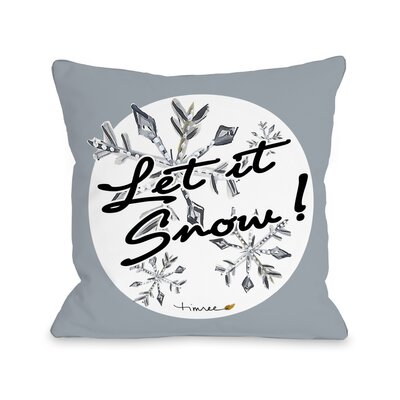 Let It Snowflakes Throw Pillow Size: 18 x 18