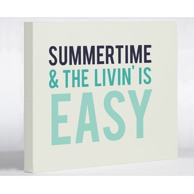 Summertime & The Livin' is Easy Textual Art on Wrapped Canvas Size: 11