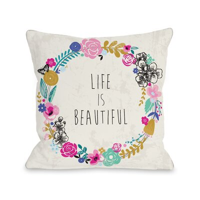 Life is Beautiful Throw Pillow Size: 16 H x 16 W x 3 D