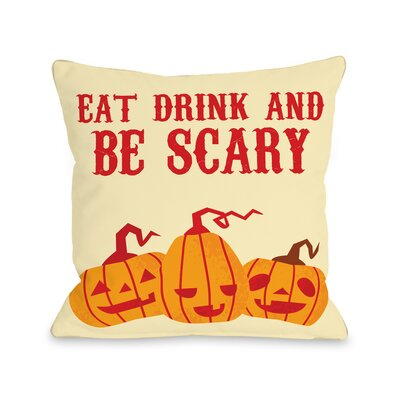 Eat, Drink, Be Scary Pumpkins Throw Pillow Size: 18 H x 18 W x 3 D