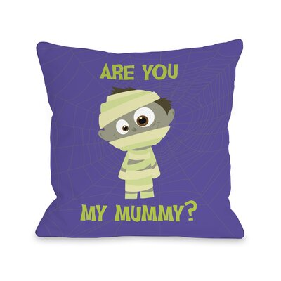Are You My Mummy Throw Pillow Size: 18 H x 18 W x 3 D
