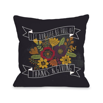 Life Of Thanks And Giving Chalkboard Throw Pillow Size: 16 H x 16 W x 3 D