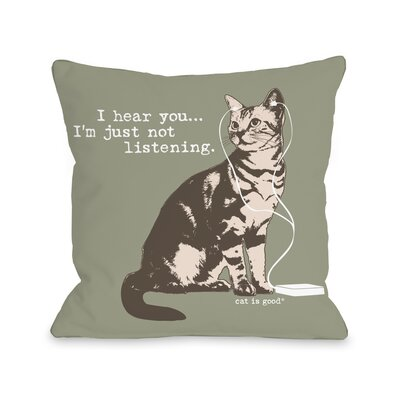Hear You, Not Listening Throw Pillow Size: 18 H x 18 W x 3 D