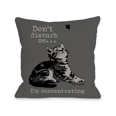 Dont Disturb Me, Im Concentrating Throw Pillow Size: 16 H x 16 W x 3 D