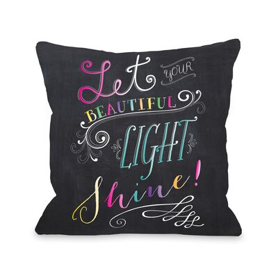 Let Your Beautiful Light Shine Throw Pillow Size: 18 H x 18 W x 3 D