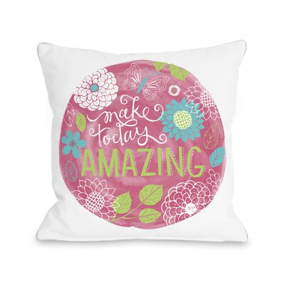 Make Today Amazing Throw Pillow Size: 16 H x 16 W x 3 D