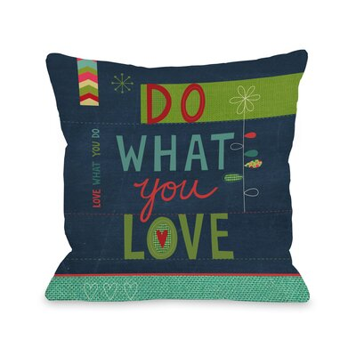Do What You Love Throw Pillow Size: 16 H x 16 W x 3 D