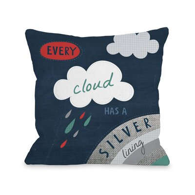 Every Cloud Silver Lining Throw Pillow Size: 16 H x 16 W x 3 D