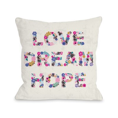 Love Dream Hope Throw Pillow Size: 18 H x 18 W x 3 D