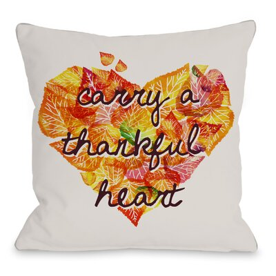 Carry A Thankful Heart Throw Pillow Size: 18 H x 18 W x 3 D