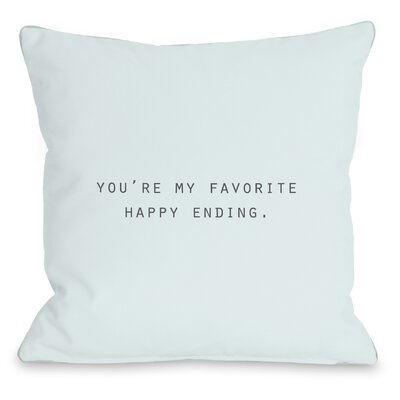 Favorite Happy Ending Throw Pillow Size: 16 H x 16 W x 3 D