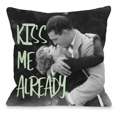 Just Kiss Me Already Couple Throw Pillow Size: 16 H x 16 W x 3 D