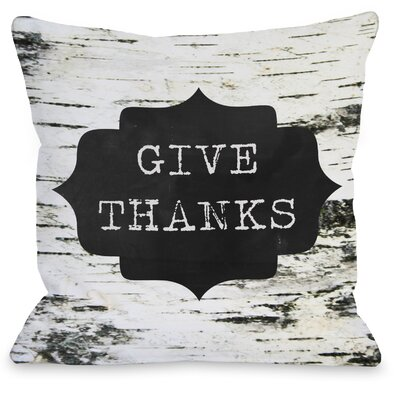 Give Thanks Birch Bark Throw Pillow Size: 16 H x 16 W x 3 D