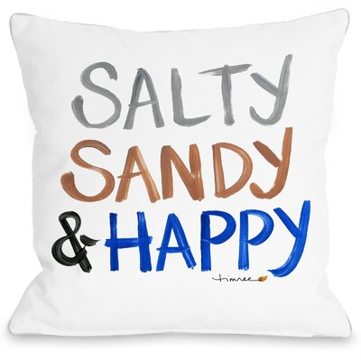 Salty, Sandy & Happy Throw Pillow Size: 18 H x 18 W x 3 D