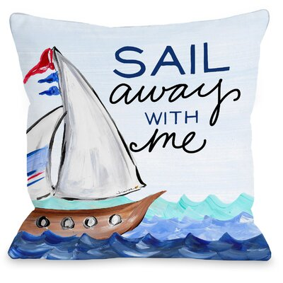 Sail Away Throw Pillow Size: 16 H x 16 W x 3 D