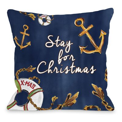 Stay for Christmas Nautical Throw Pillow Size: 16 H x 16 W x 3 D