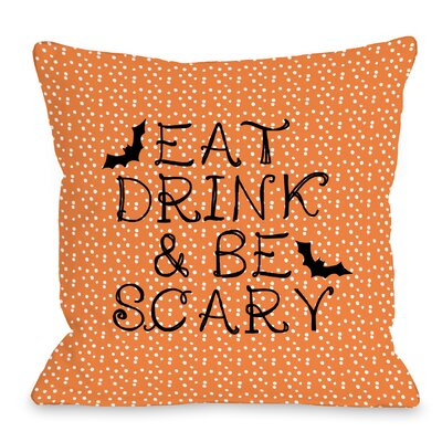 Eat, Drink, Be Scary Dots Throw Pillow Size: 18 H x 18 W x 3 D