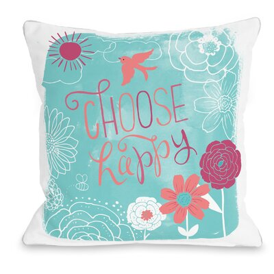 Choose Happy Throw Pillow Size: 16 H x 16 W x 3 D