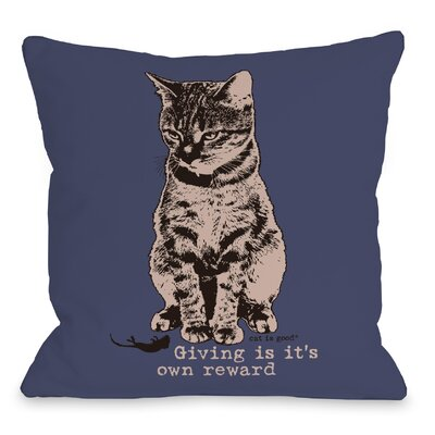 Giving is its Own Reward Throw Pillow Size: 18 H x 18 W x 3 D