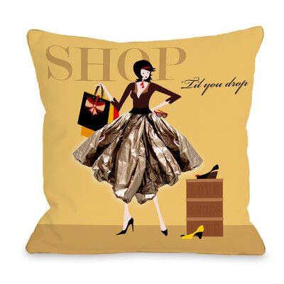 Shop Till You Drop Throw Pillow Size: 18 H x 18 W x 3 D