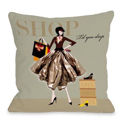 Shop Till You Drop 2 Throw Pillow Size: 16 H x 16 W x 3 D