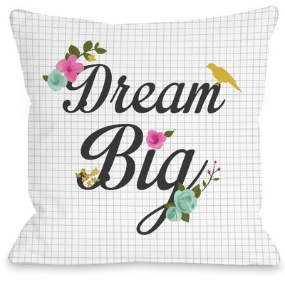 Dream Big Throw Pillow Size: 16 H x 16 W x 3 D