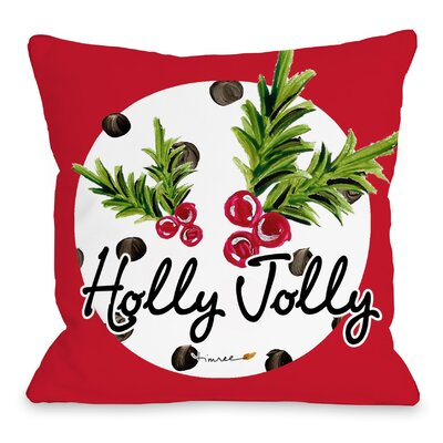 Holly Jolly Throw Pillow Size: 16 H x 16 W x 3 D
