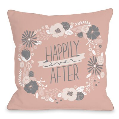 Happily Ever After Throw Pillow Size: 18 H x 18 W x 3 D