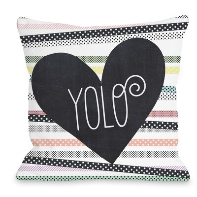 Yolo Throw Pillow Size: 16 H x 16 W x 3 D