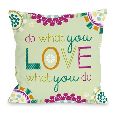 Do What You Love To Do Throw Pillow Size: 16 H x 16 W x 3 D