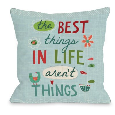 The Best Things Throw Pillow Size: 16 H x 16 W x 3 D