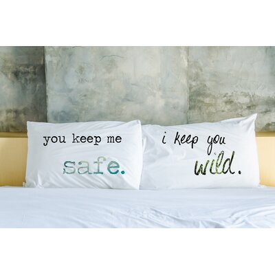 Better Together 2 Piece Keep Me Safe, Keep You Wild Pillow Case Set