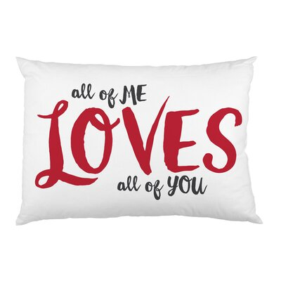 All of Me All of You Pillow Case