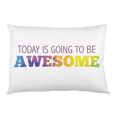 Today Is Awesome Pillow Case