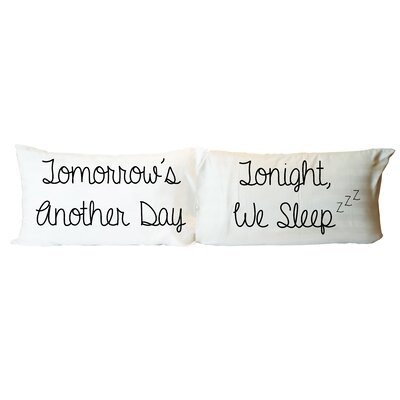 Tomorrows Another Day, Tonight We Sleep 2 Piece Pillowcase Set
