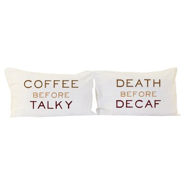 Coffee Before Talky, Death Before Decaf 2 Piece Pillowcase Set Color: Brown