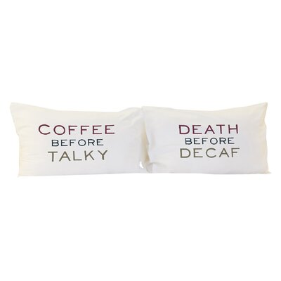 Coffee Before Talky, Death Before Decaf 2 Piece Pillowcase Set Color: Marsala