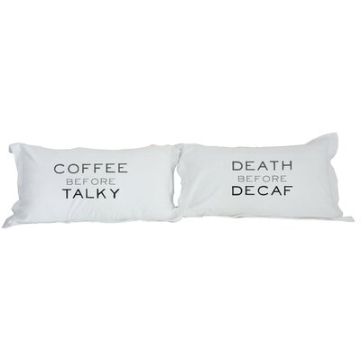 Coffee Before Talky, Death Before Decaf 2 Piece Pillowcase Set Color: Black