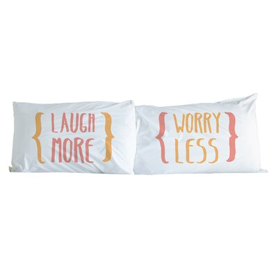 Laugh More Worry Less 2 Piece Pillowcase Set Color: Multi