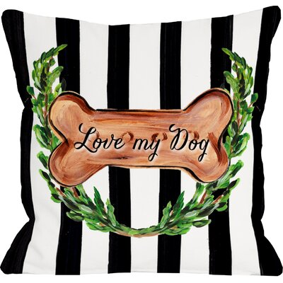 Love My Dog Throw Pillow Size: 16 H x 16 W x 3 D