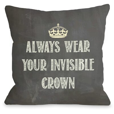 Invisible Crown Chalkboard Throw Pillow Size: 26 H x 26 W, Color: White
