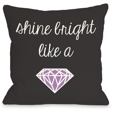 Shine Bright Throw Pillow Size: 18 H x 18 W