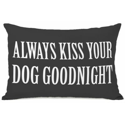 Always Kiss Your Dog Goodnight Lumbar Pillow