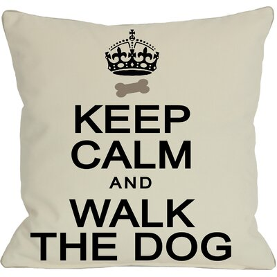 Doggy D�cor Keep Calm and Walk The Dog Throw Pillow Size: 18 H x 18 W