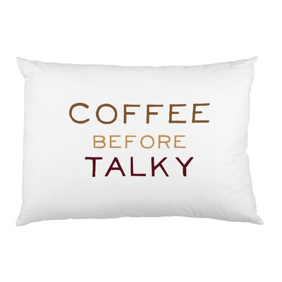 Coffee Before Talky Pillow Case