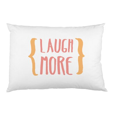 Laugh More Pillow Case