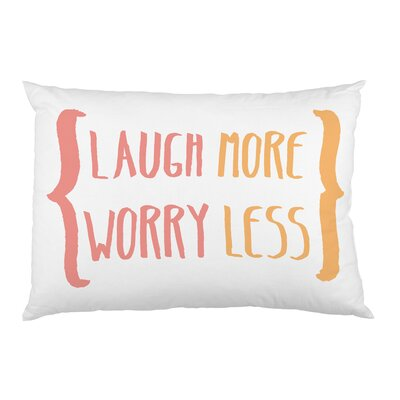 Laugh More Worry Less Pillow Case