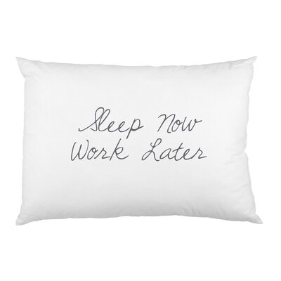 Sleep Now Work Later Pillow Case