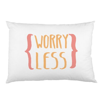 Worry Less Pillow Case