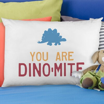 You Are Dinomite Pillow Case